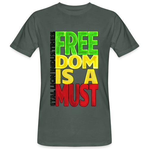 Freedom is a must - Men's Organic T-Shirt