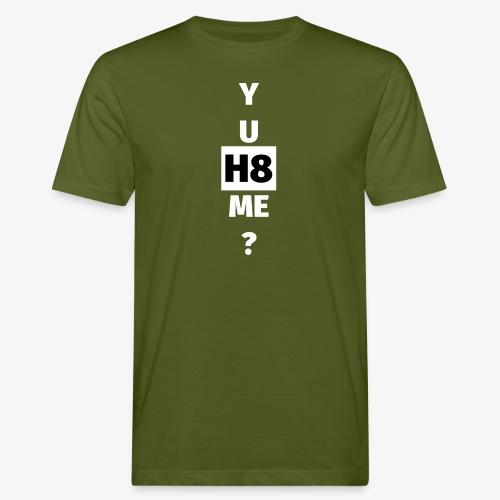 YU H8 ME bright - Men's Organic T-Shirt