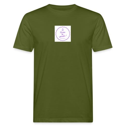 Ferme ta gueule ! - T-shirt bio Homme