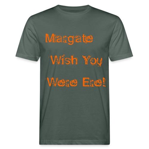 Margate wish you were ere! - Men's Organic T-Shirt