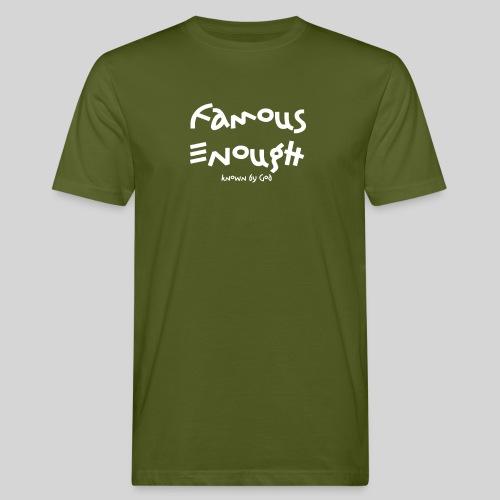 Famous enough known by God - Männer Bio-T-Shirt