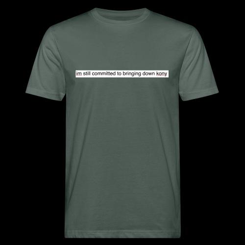 bloody kony, what a bloody chump - Men's Organic T-Shirt