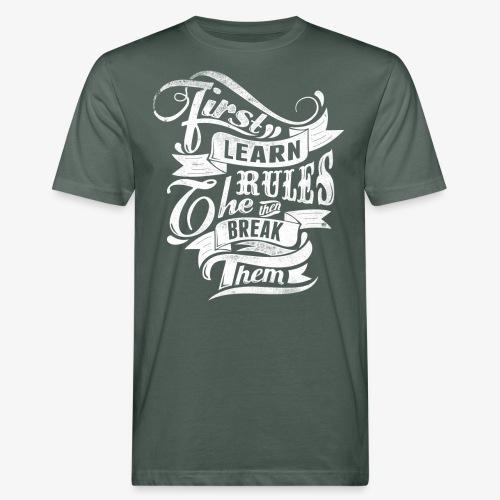 Tout d'abord apprendre les règles - T-shirt bio Homme