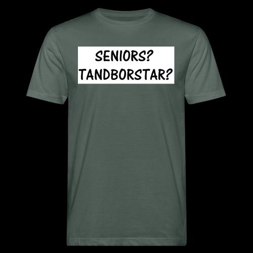 Seniors? Tandborstar? - Ekologisk T-shirt herr