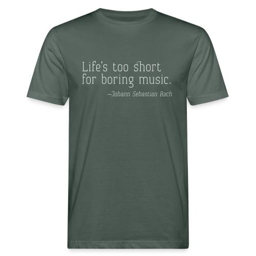 Life's too short - JSB - Männer Bio-T-Shirt