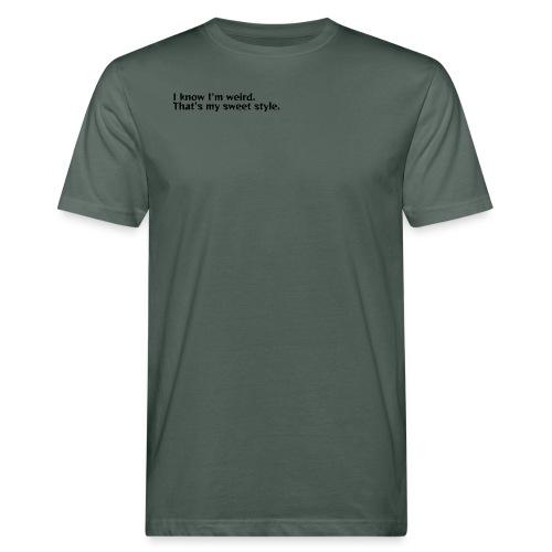 Being weird is my sweet style - Men's Organic T-Shirt