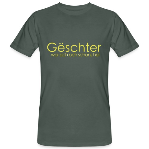Gëschter wor ech och schons hei - Männer Bio-T-Shirt