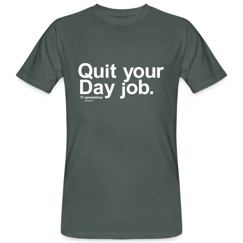 Quit your day job | white - Men's Organic T-Shirt