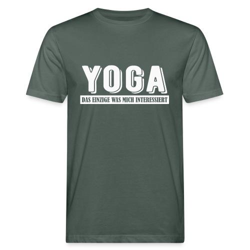 Yoga - das einzige was mich interessiert. - Männer Bio-T-Shirt