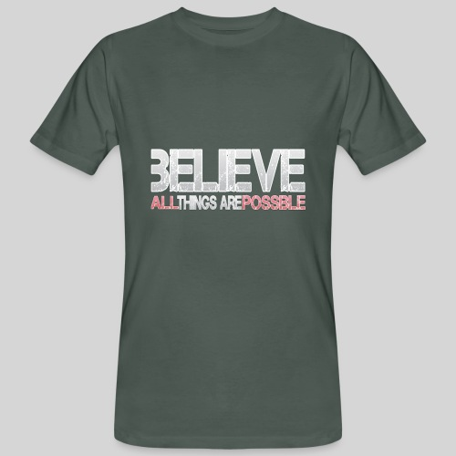 Believe all tings are possible - Männer Bio-T-Shirt