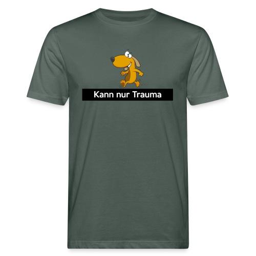 Kann nur Trauma - Männer Bio-T-Shirt