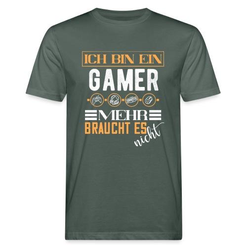 Ich bin ein Gamer mehr braucht es nicht | Gaming - Männer Bio-T-Shirt