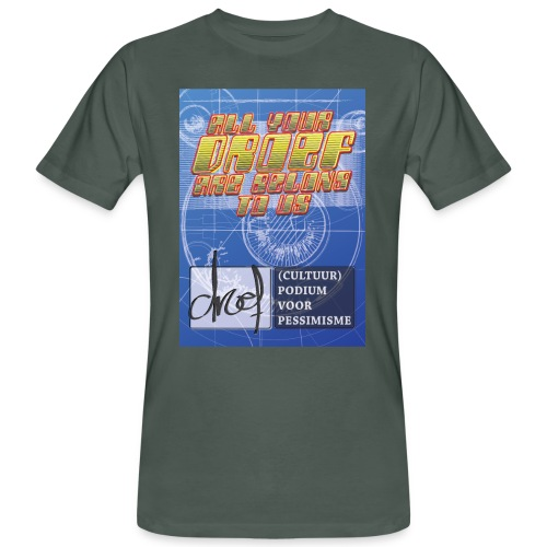 All Your Droef Are Belong To Us - Mannen Bio-T-shirt