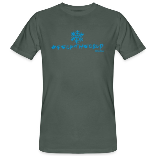 Feck The Cold - Men's Organic T-Shirt