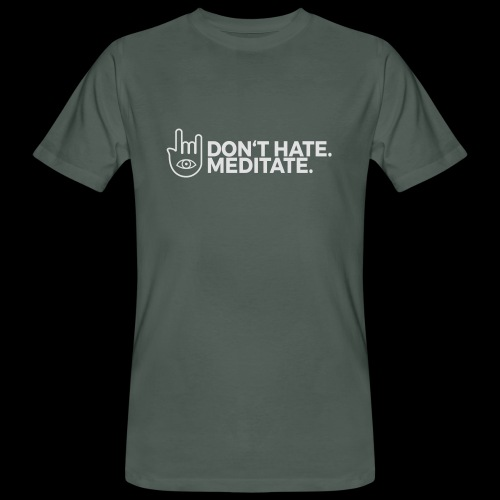 Don't hate. Meditate. - Männer Bio-T-Shirt
