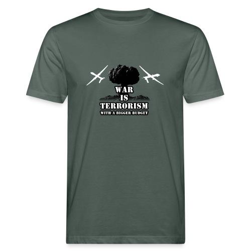 war is terrorism - Organic mænd