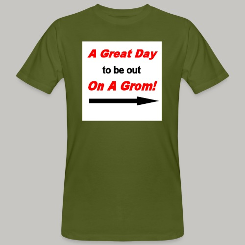 A Great Day For A Ride On A Grom - Men's Organic T-Shirt