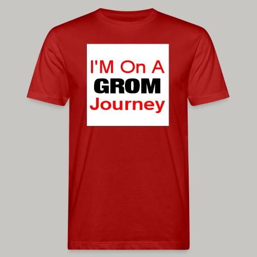 i am on a grom journey - Men's Organic T-Shirt