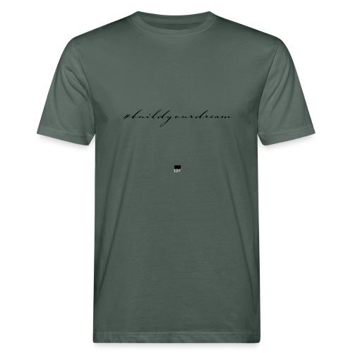 #buildyourdream - Männer Bio-T-Shirt