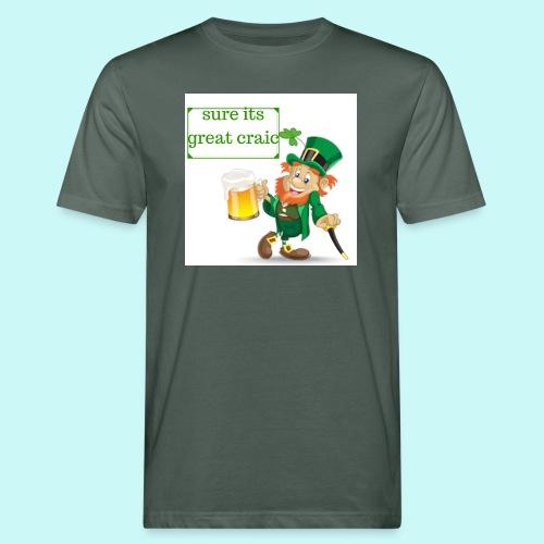 sure its great craic - Men's Organic T-Shirt