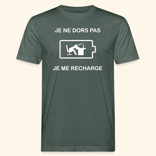 Je ne dors pas , je me recharge - T-shirt bio Homme