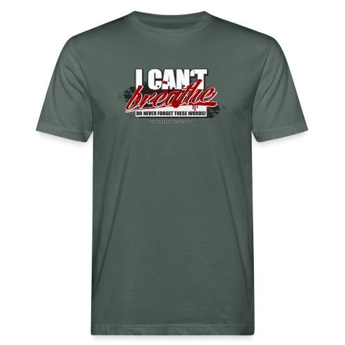 can't breathe - Männer Bio-T-Shirt