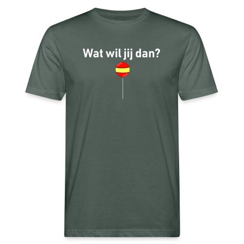 wat wil jij dan - Mannen Bio-T-shirt