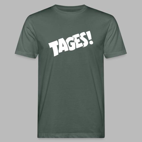 Tages! - Men's Organic T-Shirt