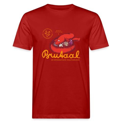Brutaal ! - Männer Bio-T-Shirt
