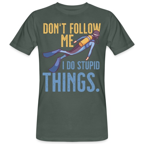 Don't follow me I do stupid things - Männer Bio-T-Shirt