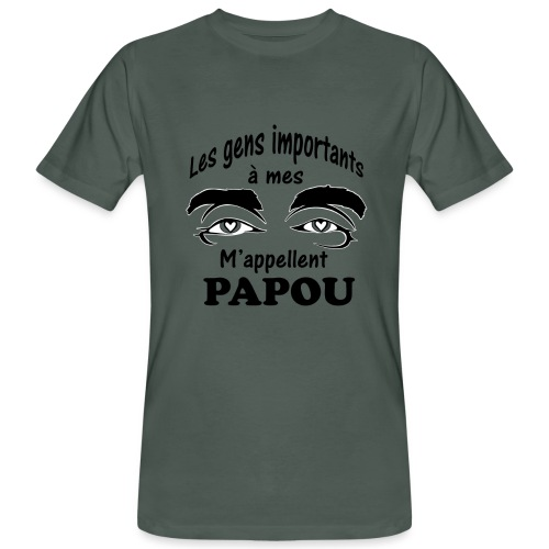 Les gens importants à mes yeux m'appellent PAPOU - T-shirt bio Homme