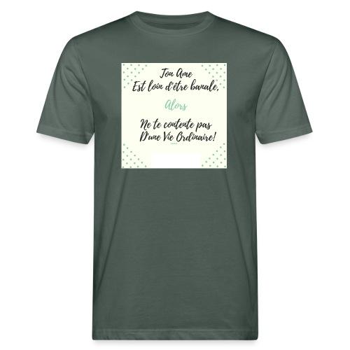 Pas banale!! - T-shirt bio Homme