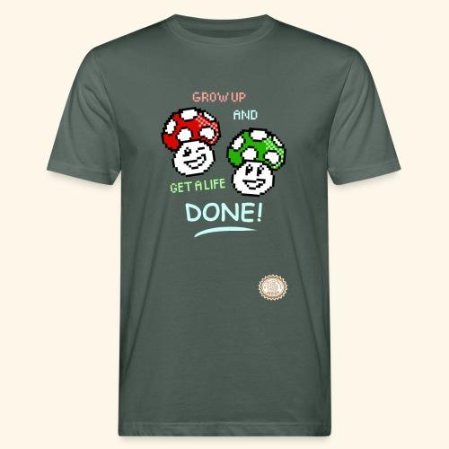 GROW UP AND GET A LIFE - T-shirt ecologica da uomo