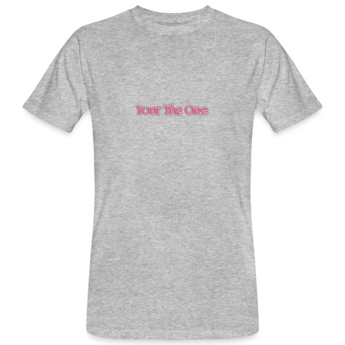 Your The One - Men's Organic T-Shirt