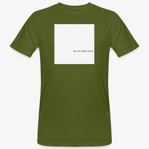 do it with love - Men's Organic T-Shirt