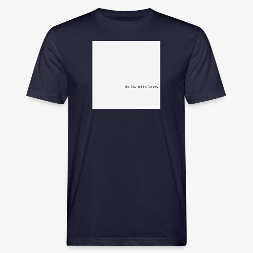do it with love - Men's Organic T-Shirt
