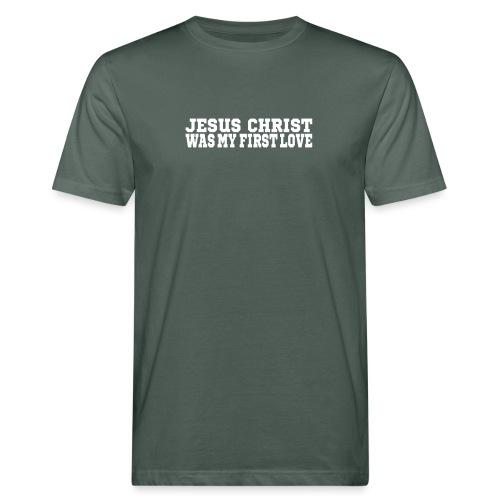 Jesus war meine erste Liebe Christen Tshirt - Männer Bio-T-Shirt