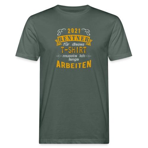 2021 endlich Rente | Rentenbegin - Männer Bio-T-Shirt