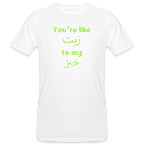 You're the oil to my bread - Men's Organic T-Shirt