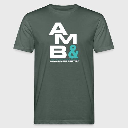 ALWAYS MORE & BETTER - Camiseta ecológica hombre