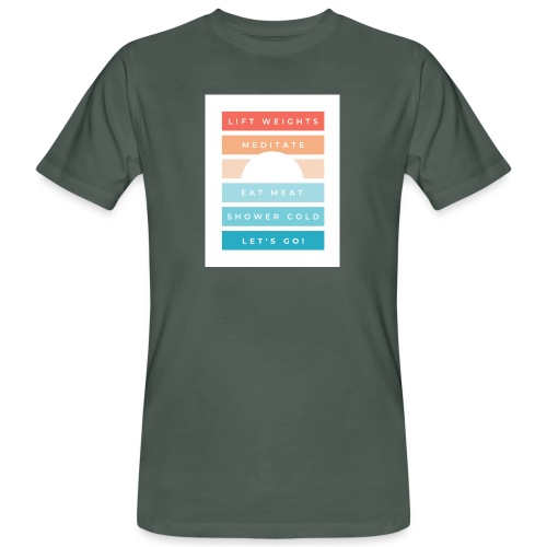 Weights, meditate, meat, cold, go! - Men's Organic T-Shirt