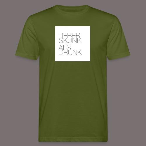 Lieber Skunk als Drunk - Männer Bio-T-Shirt