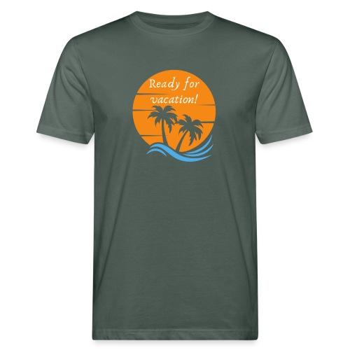 Ready for vacation - Männer Bio-T-Shirt