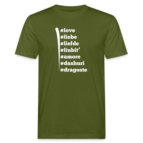 Love Liebe Liefde Liubit Amore Dashuri Dragoste - Männer Bio-T-Shirt