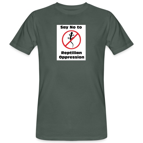 Say No to Reptilian Oppression - Men's Organic T-Shirt