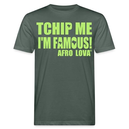 Tchip me I'm famous by Afro Lova - T-shirt bio Homme