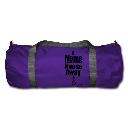 A Meme a day keeps the Noose Away cup - Duffel Bag