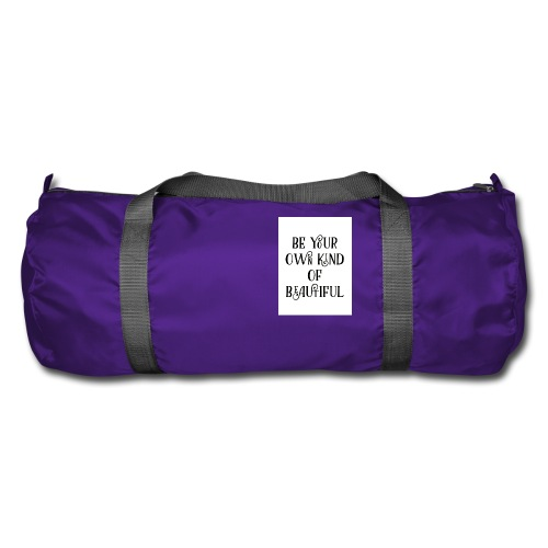 Be your own kind of beautiful - Duffel Bag