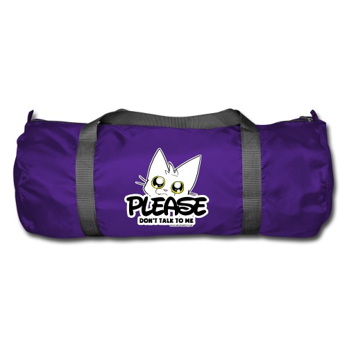 Please Don't Talk To Me - Duffel Bag