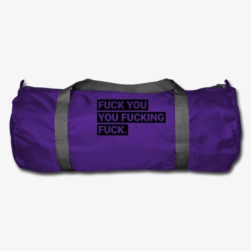 Fuck you you fucking fuck - Sporttasche